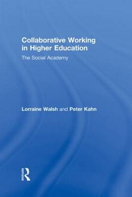 Collaborative Working in Higher Education: The Social Academy (Hardback)