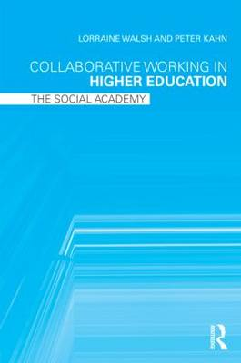 Collaborative Working in Higher Education: The Social Academy (Paperback)