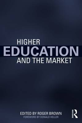 Higher Education and the Market (Paperback)