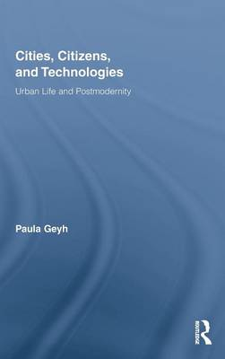 Cities, Citizens, and Technologies - Routledge Research in Cultural and Media Studies v. 22 (Hardback)