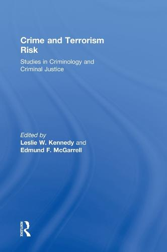 Crime and Terrorism Risk: Studies in Criminology and Criminal Justice (Hardback)