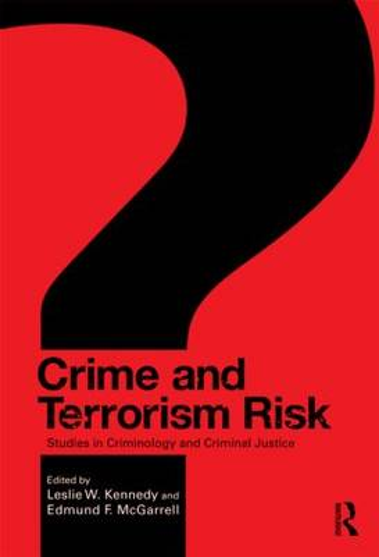 Crime and Terrorism Risk: Studies in Criminology and Criminal Justice (Paperback)