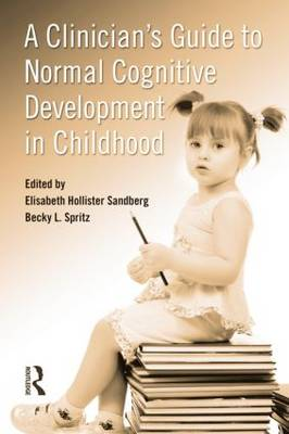 A Clinician's Guide to Normal Cognitive Development in Childhood (Hardback)