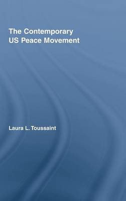 The Contemporary US Peace Movement (Hardback)