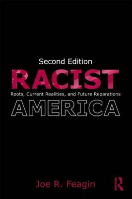 Racist America: Roots, Current Realities, and Future Reparations (Paperback)