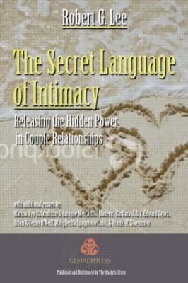 The Secret Language of Intimacy: Releasing the Hidden Power in Couple Relationships (Paperback)