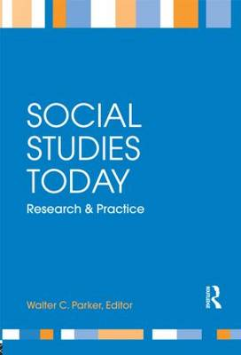 Social Studies Today: Research and Practice (Hardback)
