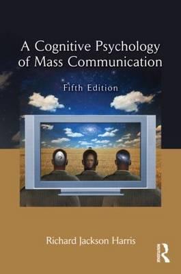 A Cognitive Psychology of Mass Communication (Paperback)