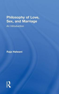 Philosophy of Love, Sex, and Marriage: An Introduction (Hardback)
