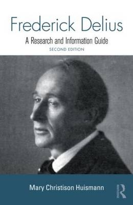 Frederick Delius: A Research and Information Guide - Routledge Music Bibliographies (Hardback)