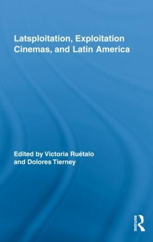 Latsploitation, Exploitation Cinemas, and Latin America (Hardback)