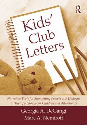 Kids' Club Letters: Narrative Tools for Stimulating Process and Dialogue in Therapy Groups for Children and Adolescents (Paperback)