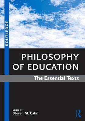 Philosophy of Education: The Essential Texts (Paperback)