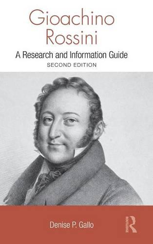 Gioachino Rossini: A Research and Information Guide - Routledge Music Bibliographies (Hardback)