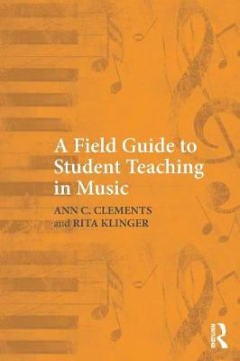 A Field Guide to Student Teaching in Music (Paperback)