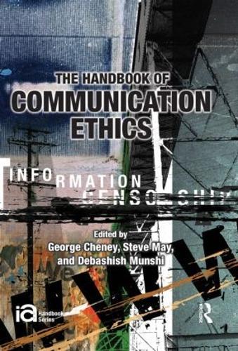 The Handbook of Communication Ethics - ICA Handbook Series (Hardback)