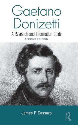 Gaetano Donizetti: A Research and Information Guide (Hardback)