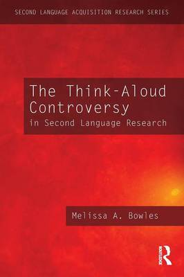 The Think-Aloud Controversy in Second Language Research - Second Language Acquisition Research Series (Paperback)