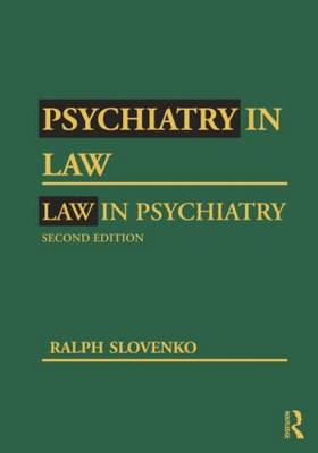 Psychiatry in Law / Law in Psychiatry, Second Edition (Hardback)