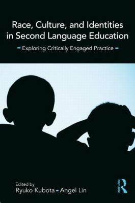 Race, Culture, and Identities in Second Language Education: Exploring Critically Engaged Practice (Paperback)