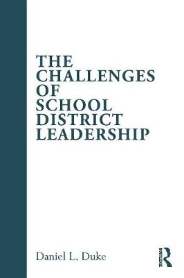 The Challenges of School District Leadership (Paperback)