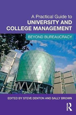A Practical Guide to University and College Management: Beyond Bureaucracy (Paperback)
