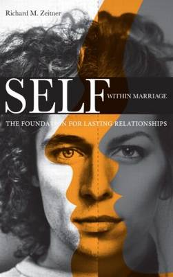 Self Within Marriage: The Foundation for Lasting Relationships (Hardback)