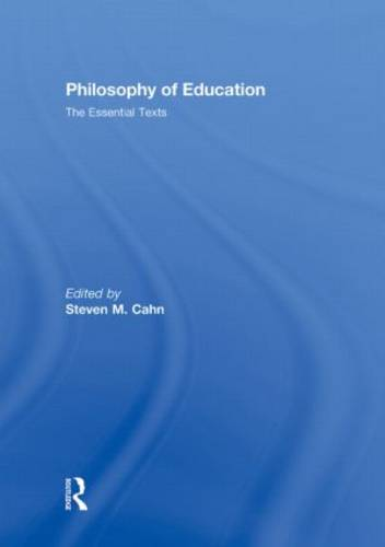 Philosophy of Education: The Essential Texts (Hardback)