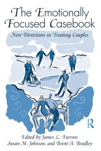 The Emotionally Focused Casebook: New Directions in Treating Couples (Paperback)