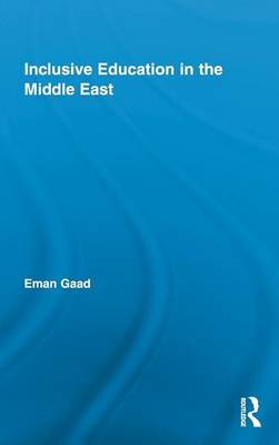 Inclusive Education in the Middle East - Routledge Research in Education (Hardback)