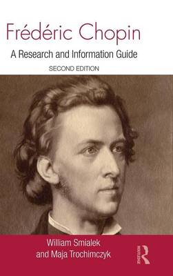 Frederic Chopin: A Research and Information Guide - Routledge Music Bibliographies (Hardback)