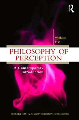 Philosophy of Perception: A Contemporary Introduction - Routledge Contemporary Introductions to Philosophy (Paperback)