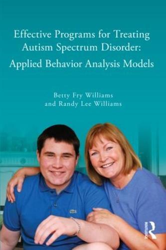 Effective Programs for Treating Autism Spectrum Disorder: Applied Behavior Analysis Models (Paperback)