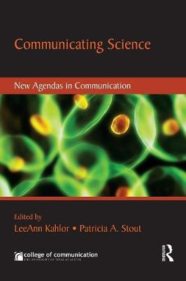 Communicating Science: New Agendas in Communication - New Agendas in Communication Series (Paperback)