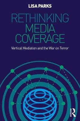 Rethinking Media Coverage: Vertical Mediation and the War on Terror (Paperback)