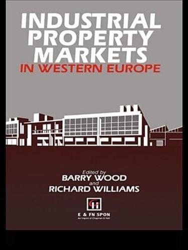 Industrial Property Markets in Western Europe (Hardback)