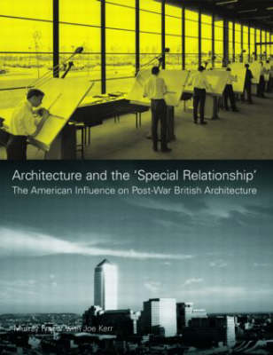 Architecture and the 'Special Relationship': The American Influence on Post-War British Architecture (Hardback)