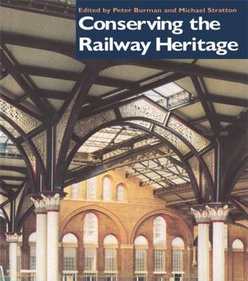 Conserving the Railway Heritage (Paperback)