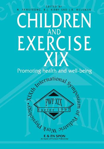 Children and Exercise XIX: Promoting health and well-being (Hardback)