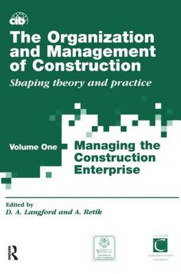 The Organization and Management of Construction: Managing the Construction Enterprise v.1 (Hardback)