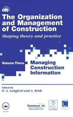 The Organization and Management of Construction: Managing Construction Information v.3 (Hardback)