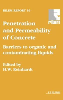 Penetration and Permeability of Concrete: Barriers to organic and contaminating liquids (Hardback)