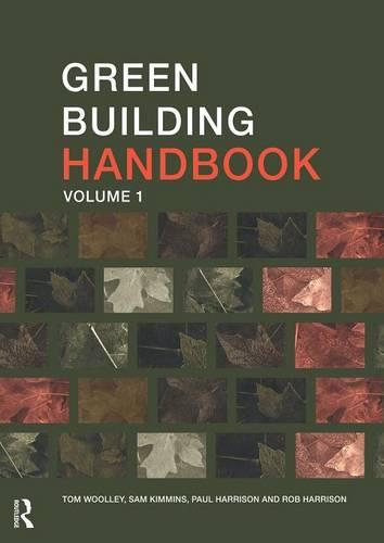 Green Building Handbook: Volume 1: A Guide to Building Products and their Impact on the Environment (Paperback)