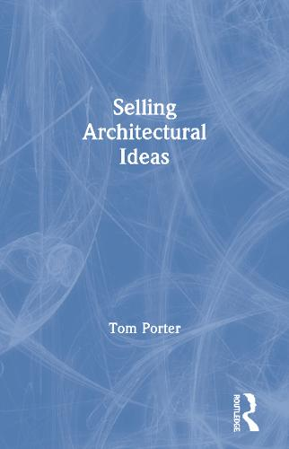 Selling Architectural Ideas (Paperback)