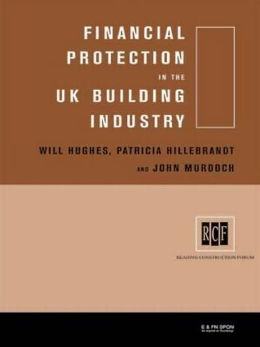 Financial Protection in the UK Building Industry: Bonds, Retentions and Guarantees (Hardback)