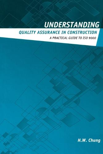Understanding Quality Assurance in Construction: A Practical Guide to ISO 9000 for Contractors - Understanding Construction (Paperback)