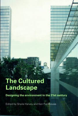 The Cultured Landscape: Designing the Environment in the 21st Century (Paperback)