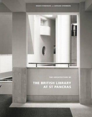 The Architecture of the British Library at St. Pancras (Hardback)