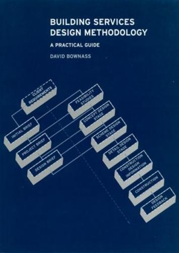 Building Services Design Methodology: A Practical Guide (Paperback)