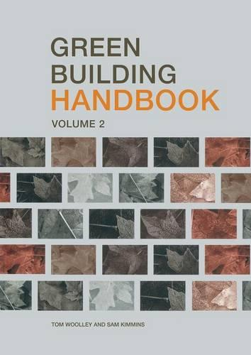 Green Building Handbook: Volume 2: A Guide to Building Products and their Impact on the Environment (Paperback)